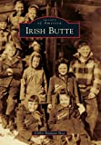 Irish Butte (Images of America Series)