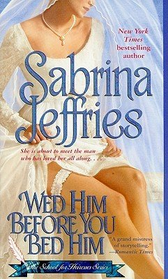Wed Him Before You Bed Him (The School for Heiresses Series #6)