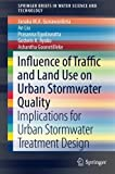 img - for Influence of Traffic and Land Use on Urban Stormwater Quality: Implications for Urban Stormwater Treatment Design (SpringerBriefs in Water Science and Technology) book / textbook / text book