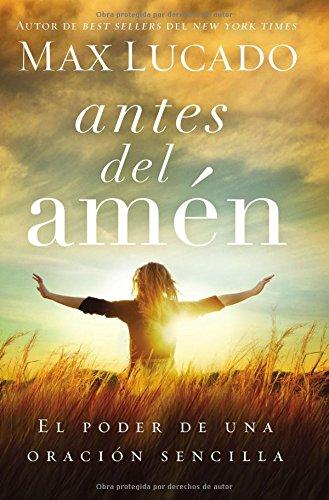 Antes del Amen: El Poder de Una Oracion Sencilla