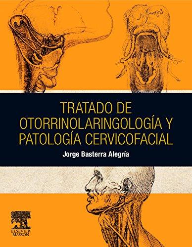 Descargar Libro Tratado De Otorrinolaringologia Y Patologia Cervicofacial Jorge Basterra Alegria