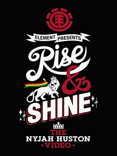 rise-shine-the-nyjah-huston-video