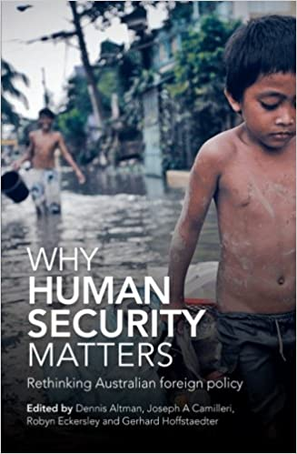Book Why Human Security Matters: Rethinking Australian Foreign Policy