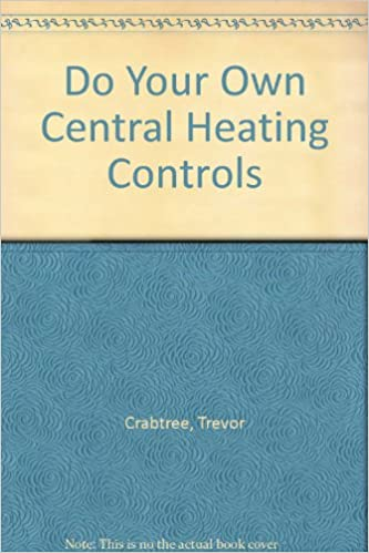 Do Your Own Central Heating Controls: Trevor Crabtree: 9780572010348 ...