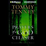 Prayers of a God Chaser: Passionate Prayers of Pursuit | Tommy Tenney