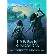 Eskkar & Bracca: Rogue Warriors - 2