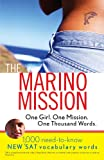 The Marino Mission: One Girl, One Mission, One Thousand Words: 1,000 Need-to-Know SAT Vocabulary Words (WordSavvy Book)