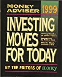 img - for The 1999 Money Adviser: Investing Moves for Today book / textbook / text book