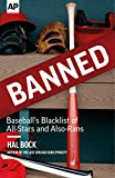 """Award-winning Associated Press sports writer Hal Bock brings us a fascinating history of the players, coaches and more barred from baseball's ranks, from Shoeless Joe Jackson to Jenrry Mejia.  """"Banned: Baseball's Blacklist of All-Stars and Al..."""