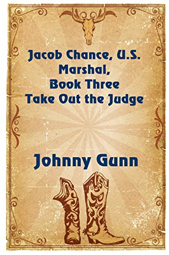 Take Out The Judge (Jacob Chance US Marshal Book 3) by [Gunn, Johnny]