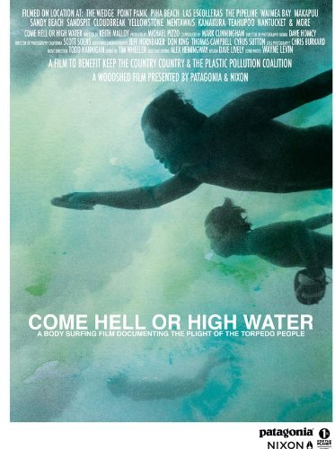 Come Hell or High Water - A Body Surfing Film