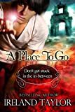A Place To Go (In-Between Series #1)