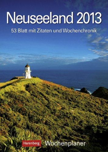 Neuseeland 2013: Harenberg Wochenplaner. 53 Blatt mit Zitaten und Wochenchronik