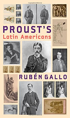Proust's Latin Americans (Hopkins Studies in Modernism)