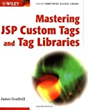 Mastering JSP Custom Tags and Tag Libraries, James Goodwill, 0471213039