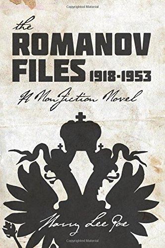 The Romanov Files, 1918 - 1953: A Non-fiction Novel PDF