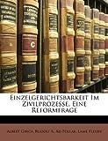 Einzelgerichtsbarkeit Im Zivilprozesse, eine Reformfrage, Albert Ghica and Rudolf K. Ad Pollak, 1149698322