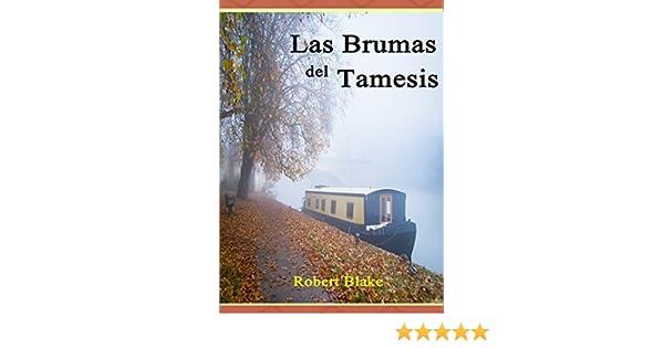 Novela Romántica: Romance Histórico: Las brumas del Tamesis. Una apasionante historia de intriga y pasión. (Spanish Edition) - Kindle edition by Robert G. ...
