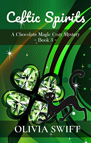 Celtic Spirits: A Chocolate Magic Cozy Mystery by [Swift, Olivia]