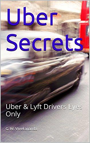 Uber Secrets: Uber & Lyft Drivers Eyes Only