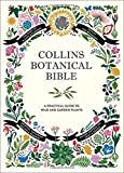 Collins Botanical Bible: A Practical Guide to Wild and Garden Plants