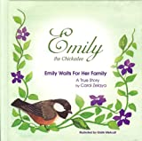 Emily the Chickadee: Emily Waits For Her Family