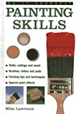 Do-it-yourself Painting Skills: Walls, Ceilings And Wood, Brushes, Rollers And Pads, Painting Tips And Techniques, Special Paint Effects (Do-It-Yourself (Lorenz Books))
