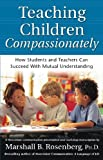 img - for Teaching Children Compassionately: How Students and Teachers Can Succeed with Mutual Understanding (Nonviolent Communication Guides) book / textbook / text book