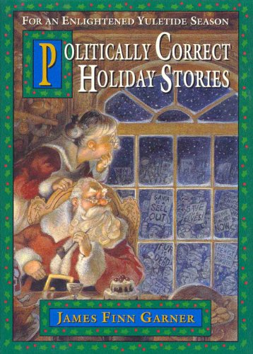 Politically Correct Holiday Stories by James Finn Garner