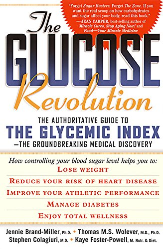 The Glucose Revolution: The Authoritative Guide to the Glycemic Index--the Groundbreaking Medical Discovery