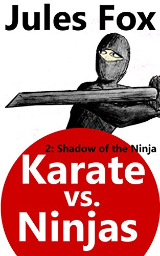 Karate Vs. Ninjas 2 - Shadow Of The Ninja: A hilarious martial arts action adventure, recommended for children 8-12