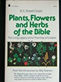 Plants, Flowers and Herbs of the Bible, W. E. Shewell-Cooper, 0879834676