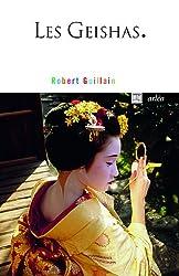 Les Geishas : Ou le monde des fleurs et des saules