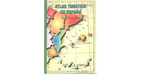 Atlas tematico de España: Amazon.es: Frnco Aliaga, Tomas: Libros