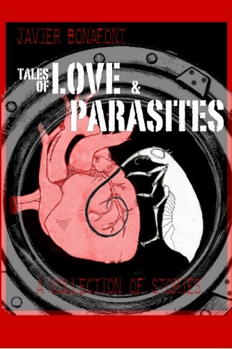 Tales of Love & Parasites: a collection of stories