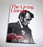 The Living Lincoln, Abraham Lincoln and Paul M. Angle, 1566190436
