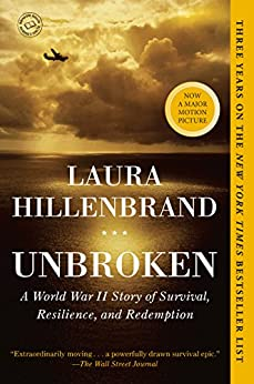 Unbroken: A World War II Story of Survival, Resilience, and Redemption by [Hillenbrand, Laura]