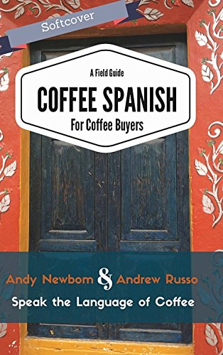 Coffee Spanish for Coffee Buyers - A Field Guide pdf