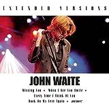 Extended Versions: John Waite