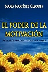 EL PODER DE LA MOTIVACION: Vivir inspirado en tiempos de cambio (Spanish Edition)