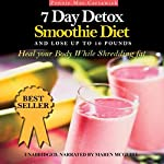 7 Day Detox Smoothie Diet: And Lose Up to 10 Pounds, Book 2 | Pennie Mae Cartawick