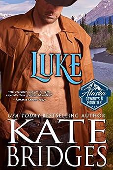 Luke (Alaska Cowboys and Mounties Book 2) (Western Historical Romance) by [Bridges, Kate]