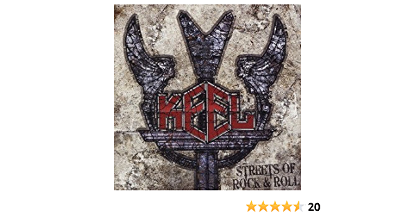Streets of Rock & Roll by Keel (2010-03-24)