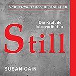 Still (German Edition): Die Bedeutung von Introvertierten in einer lauten Welt [The Power of Introverts in a World That Can't Stop Talking] | Susan Cain