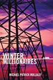 Winter Millionaires, Michael Patrick Mullaley, 0595422160