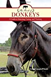 img - for The Book of Donkeys: A Guide to Selecting, Caring, and Training book / textbook / text book