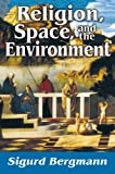 Religion, Space, and the Environment, Bergmann, Sigurd, 1412852579