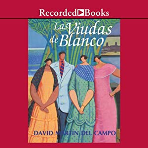 Las viudas de blanco [The Widows of Blanco (Texto Completo)] Audiobook