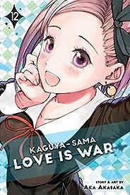 Kaguya-sama: Love is War, Vol. 12: Volume 12