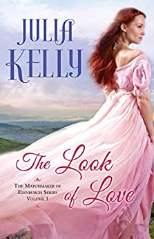 The Look of Love (The Matchmaker of Edinburgh Series Book 1) by [Kelly, Julia]